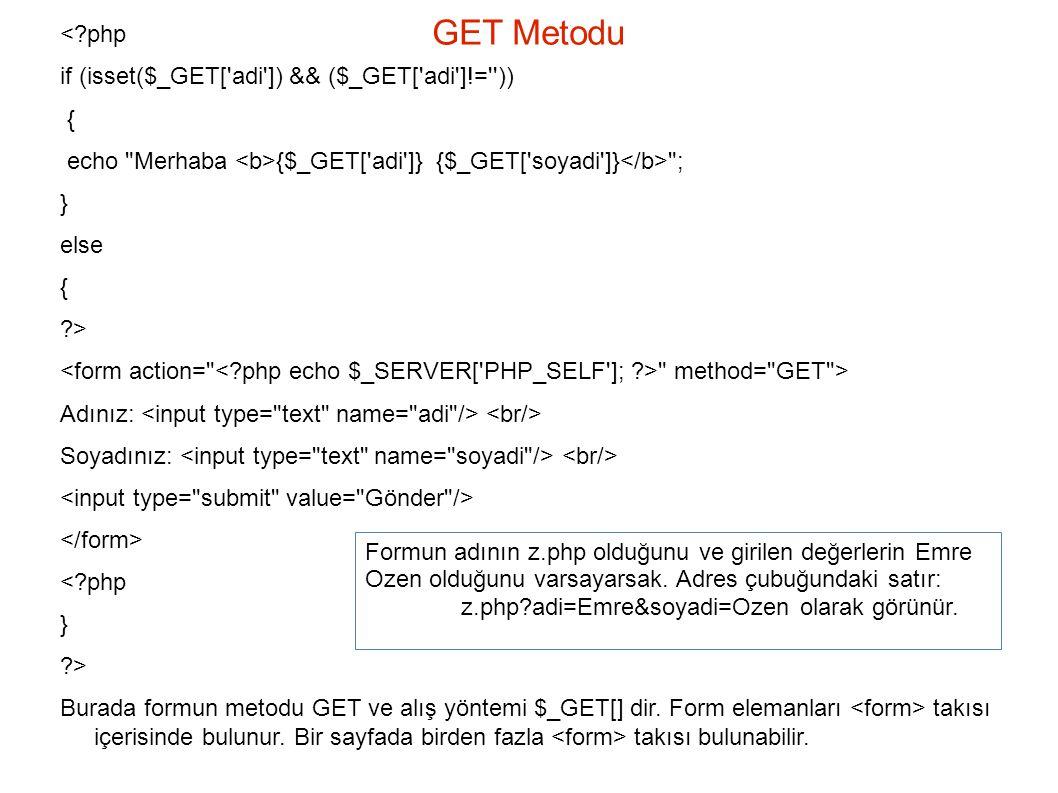GET Metodu < php if (isset($_GET[ adi ]) && ($_GET[ adi ]!= )) {